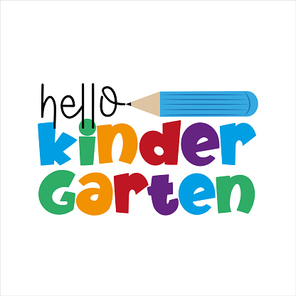 Hello Kindergarten - First day of School greeting text with pencil