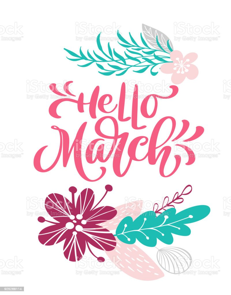 Hello March Hand Drawn Text And Design For Greeting Card Trendy Hand
