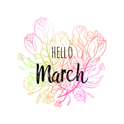 Hello March poster with tulips and flowers. Motivational print for calendar, glider, invitation cards, brochures, poster, t-shirts, mugs.