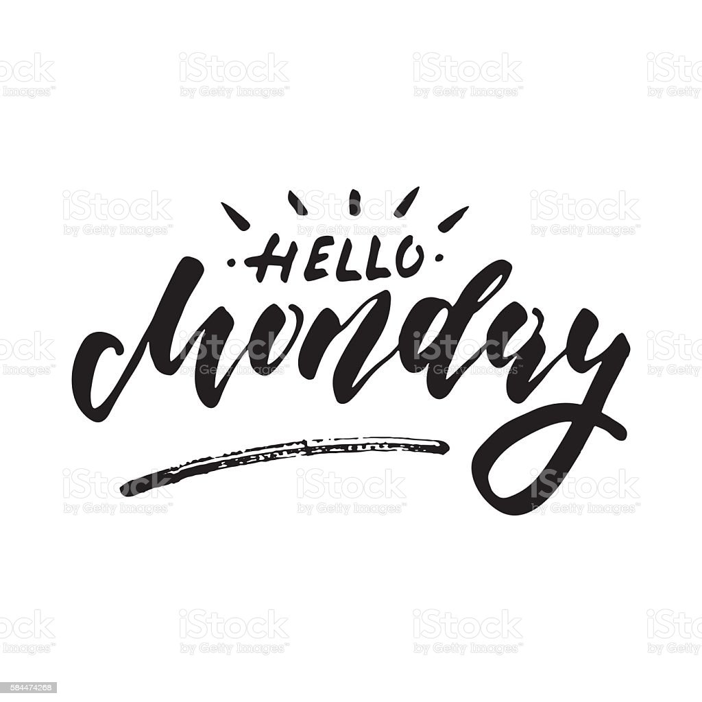 Hello Monday - inspirational lettering design for posters, flyers, t-shirts vector art illustration