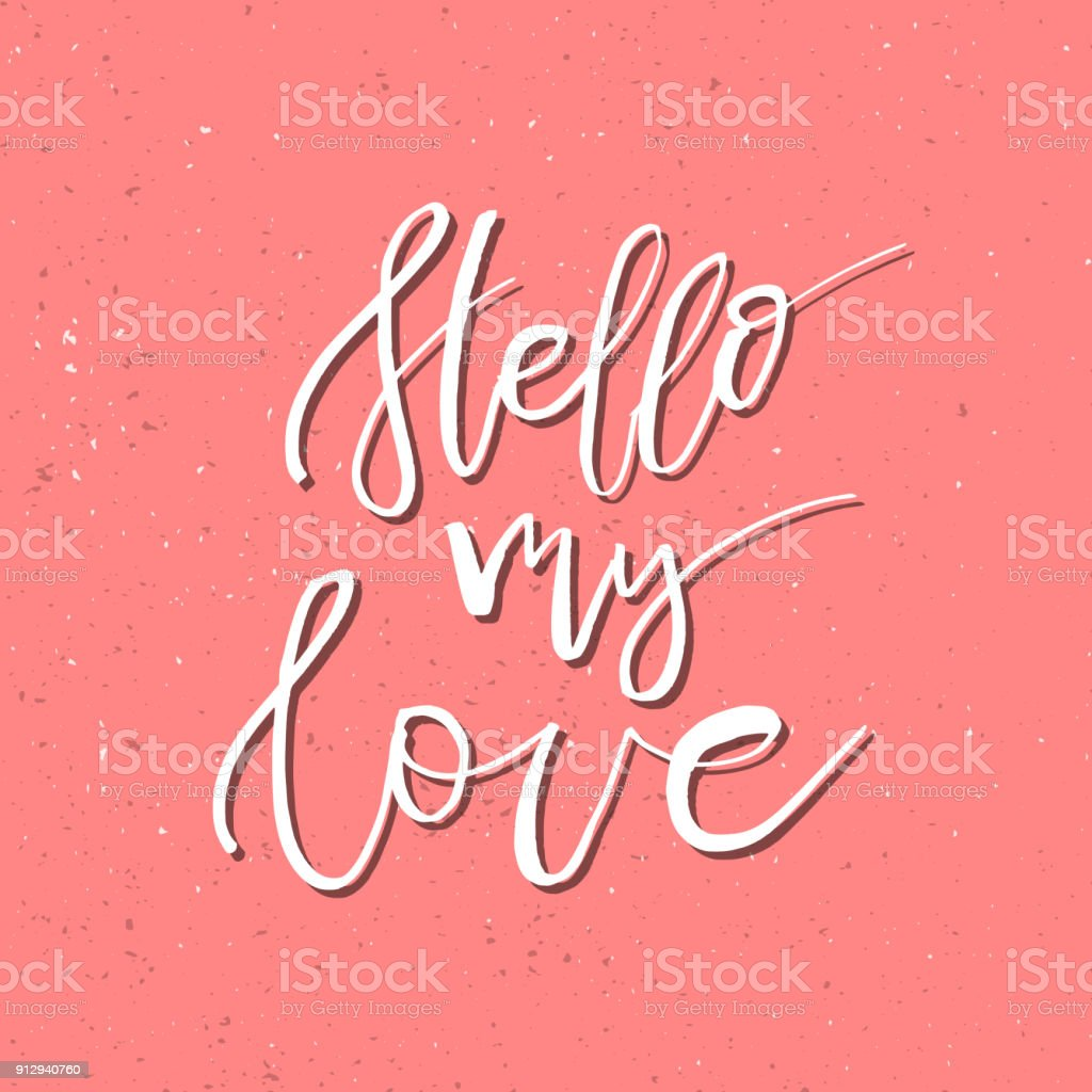 Hello my love inspirational valentines day romantic handwritten hello my love inspirational valentines day romantic handwritten quote good for greetings posters kristyandbryce Choice Image