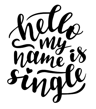 Hello my name is single hand lettering vector quote for Valentines day season. Phrases for cards, banners, posters, pillow, mug and clothes design.
