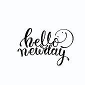 Hello new day handwritten lettering design. Motivational phrase vector clip art isolated on white background.
