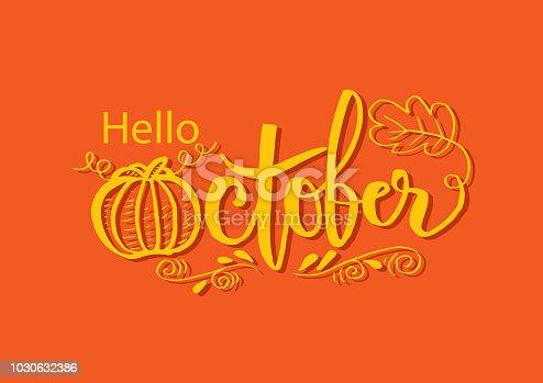 Hello October ,autumn handwritten type lettering.