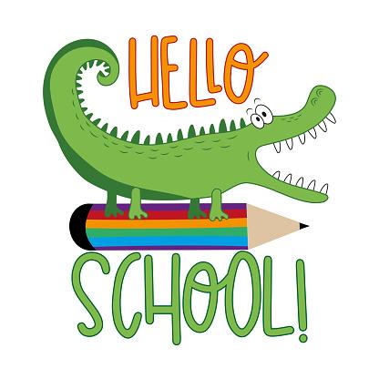 Hello School!- funny cartoon alligator and pencil.