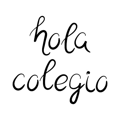 Hello school in Spanish. Hola colegio, lettering. Vector illustration.