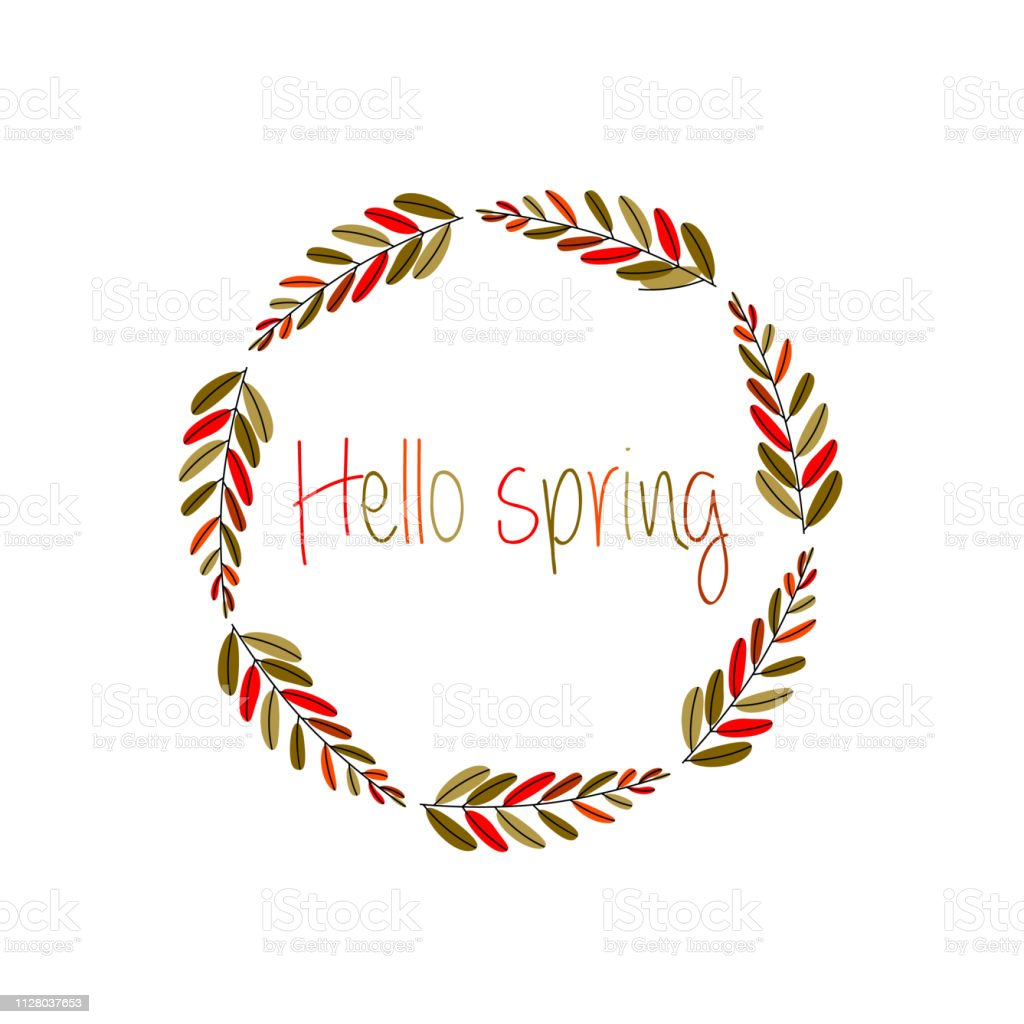 Hello spring greeting card. Flower leaves colored wreath and...