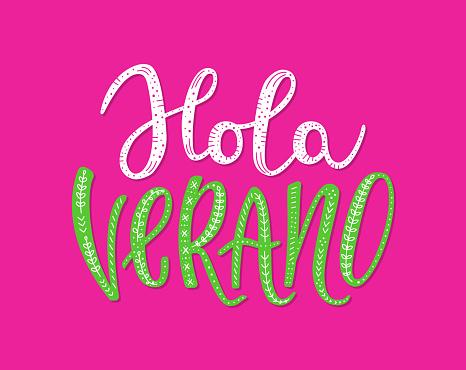 Hello Summer hand drawn lettering inscription in Spanish