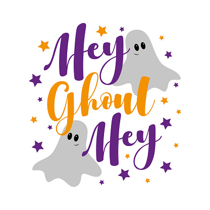 Hey ghoul hey - funny slogan with ghost for Halloween.