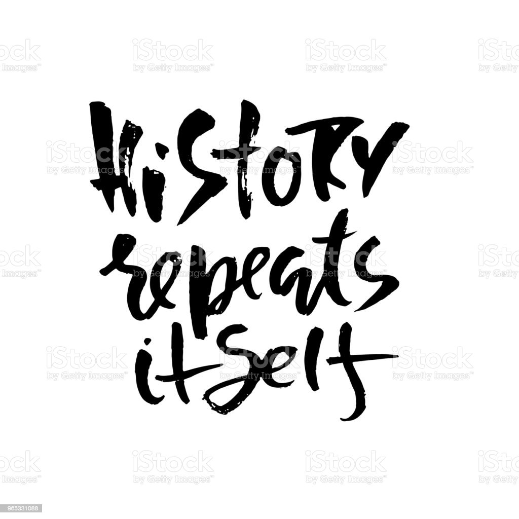 History repeats itself. Hand drawn dry brush lettering. Ink proverb banner. Modern calligraphy phrase. Vector illustration. royalty-free history repeats itself hand drawn dry brush lettering ink proverb banner modern calligraphy phrase vector illustration stock vector art & more images of art