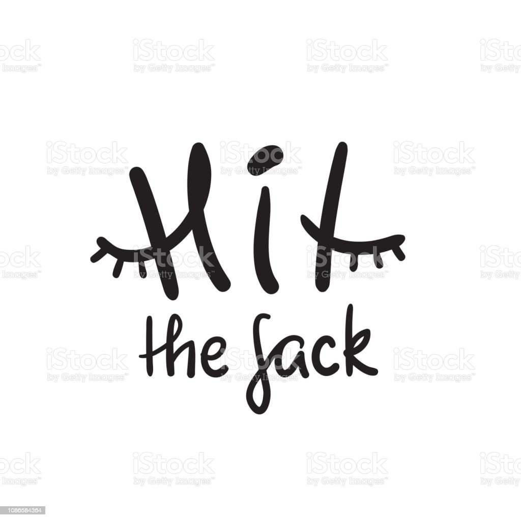 Hit The Sack Inspire And Motivational Quote English Idiom