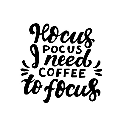 Hocus pocus, I need coffee to focus. Humour Halloween quote. Hand lettering for posters, greeting card, kids party t-shirt prints. Halloween party 31 october