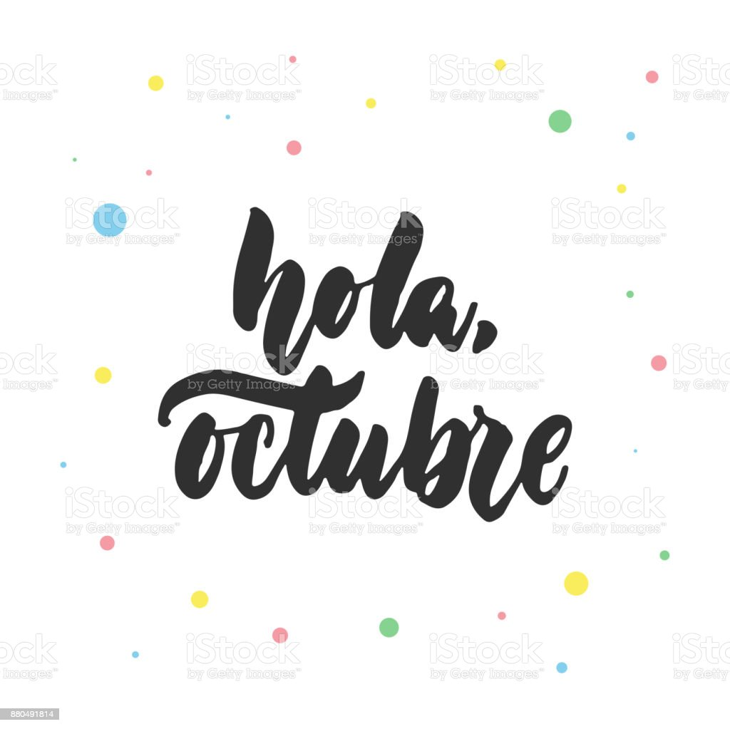 Hola Octubre Hello October In Spanish Hand Drawn Latin Lettering