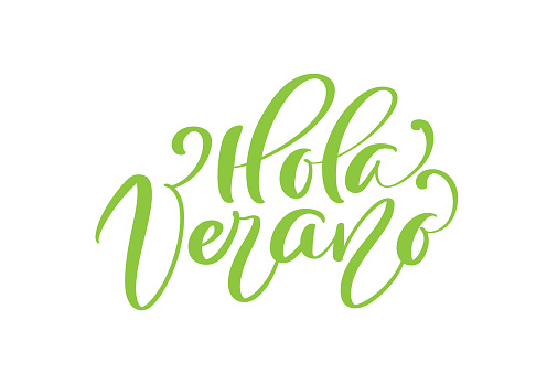 Hola Verano green calligraphic lettering text Hello Summer on Spanish. Phrase for invitation, poster, greeting card. Season Greetings