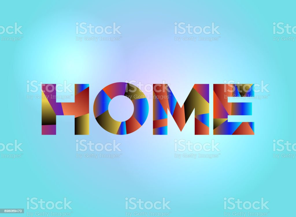 Home Concept Colorful Word Art Illustration vector art illustration