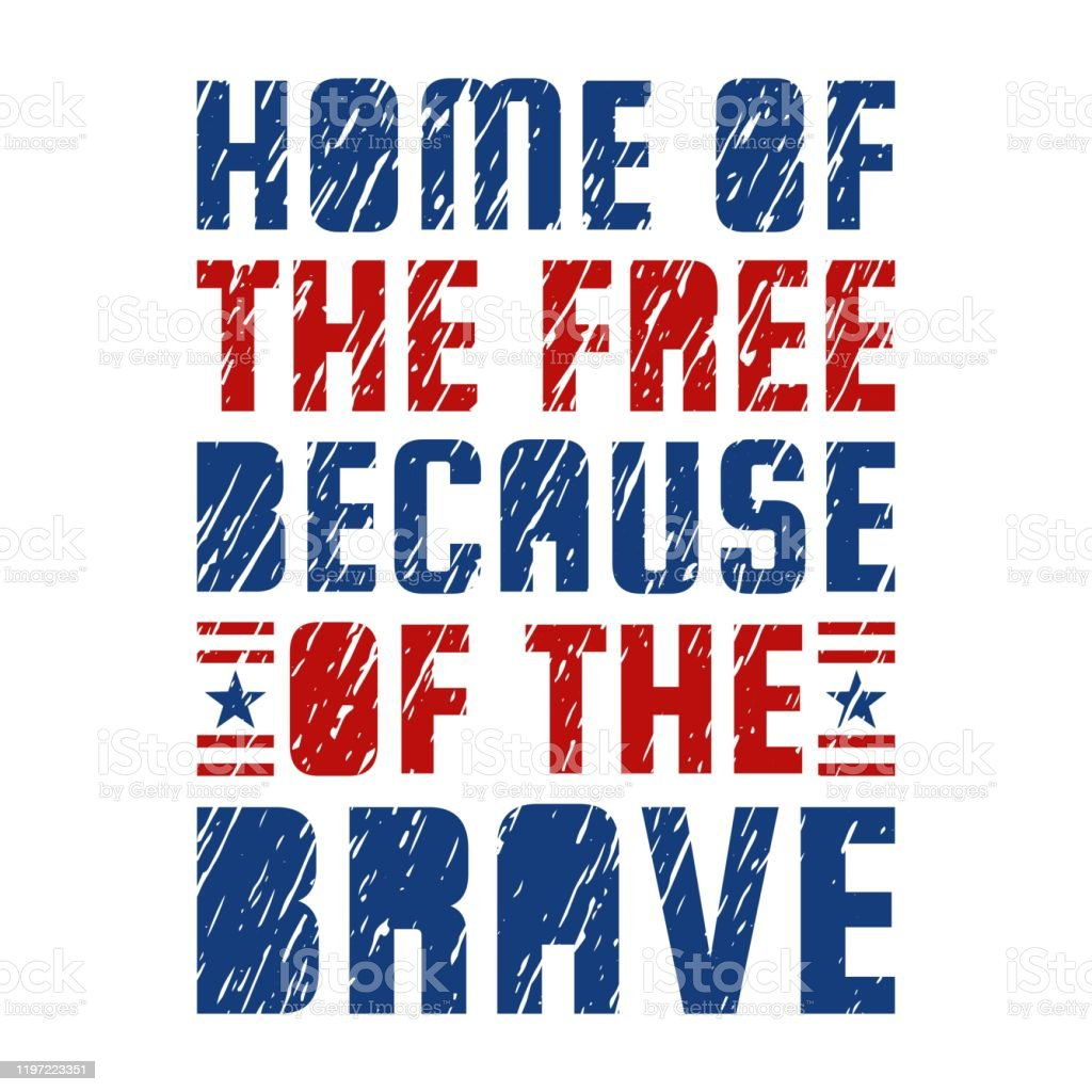 home of the because of the brave quote independence day