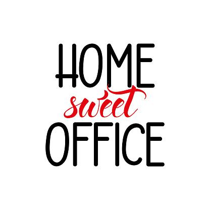 Home sweet office. Vector illustration. Lettering. Ink illustration. t-shirt design. Corona Virus prevention. COVID-19
