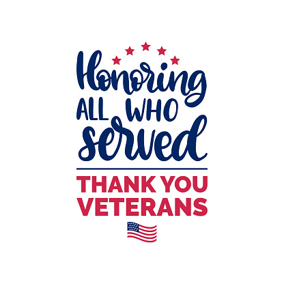 Honoring All Who Served, hand lettering with USA flag illustration. Veterans Day poster, greeting card in vector.
