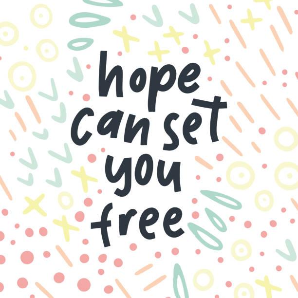 ilustrações de stock, clip art, desenhos animados e ícones de hope can set you free - handdrawn illustration. motivational - hope