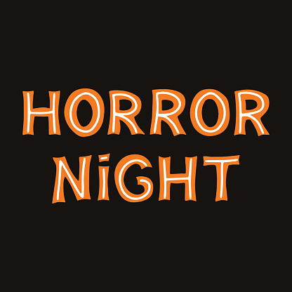 Horror night. Orange lettering with white lines on a dark background. Vector stock illustration.