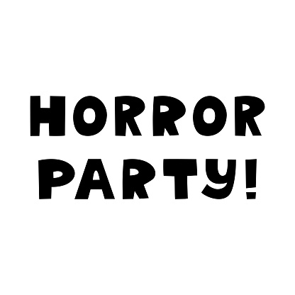 Horror party. Halloween quote. Cute hand drawn lettering in modern scandinavian style. Isolated on a white background. Vector stock illustration.
