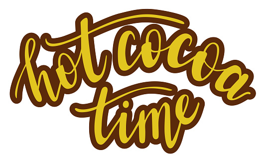 Hot Cocoa time hand lettering. Fall and winter season quotes and phrases for cards, banners, posters, mug, scrapbooking, pillow case, phone cases and clothes design.