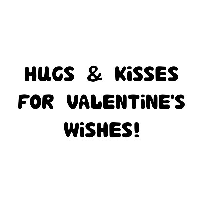 Hugs and kisses for valentines wishes. Handwritten roundish lettering isolated on white background.