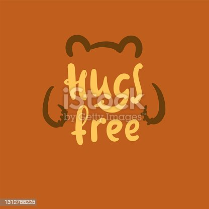 istock Hugs free - inspire motivational quote. Hand drawn beautiful lettering. Print for inspirational poster, t-shirt, bag, cups, card, flyer, sticker, badge. Cute original funny vector sign 1312788225
