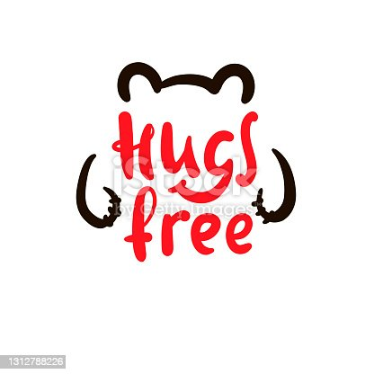 istock Hugs free - inspire motivational quote. Hand drawn beautiful lettering. Print for inspirational poster, t-shirt, bag, cups, card, flyer, sticker, badge. Cute original funny vector sign 1312788226