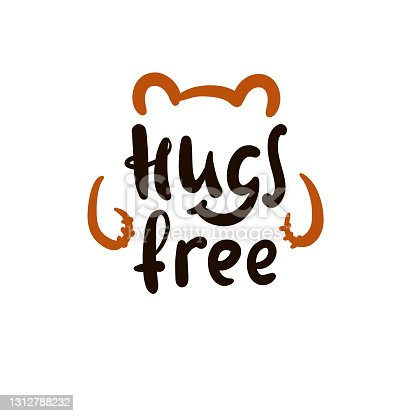 istock Hugs free - inspire motivational quote. Hand drawn beautiful lettering. Print for inspirational poster, t-shirt, bag, cups, card, flyer, sticker, badge. Cute original funny vector sign 1312788232