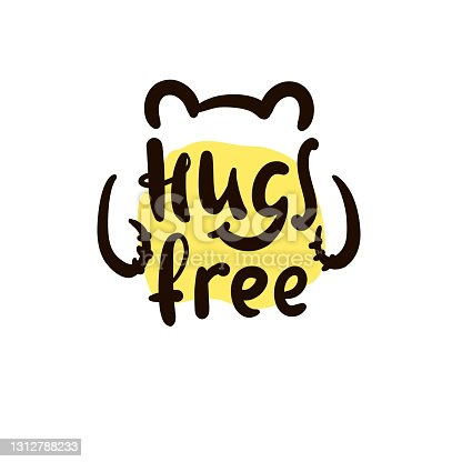 istock Hugs free - inspire motivational quote. Hand drawn beautiful lettering. Print for inspirational poster, t-shirt, bag, cups, card, flyer, sticker, badge. Cute original funny vector sign 1312788233