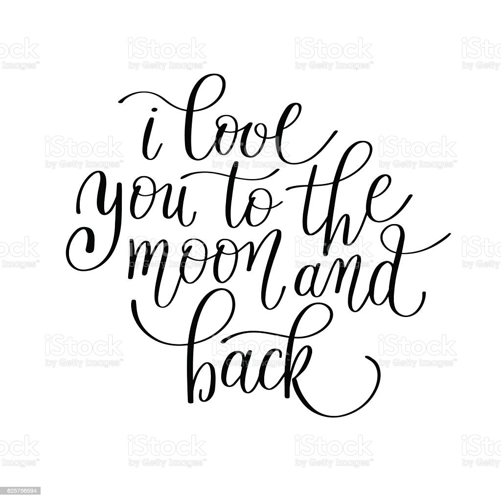 I Miss You To The Moon And Back Quotes: I Love You To The Moon And Back Handwritten Calligraphy