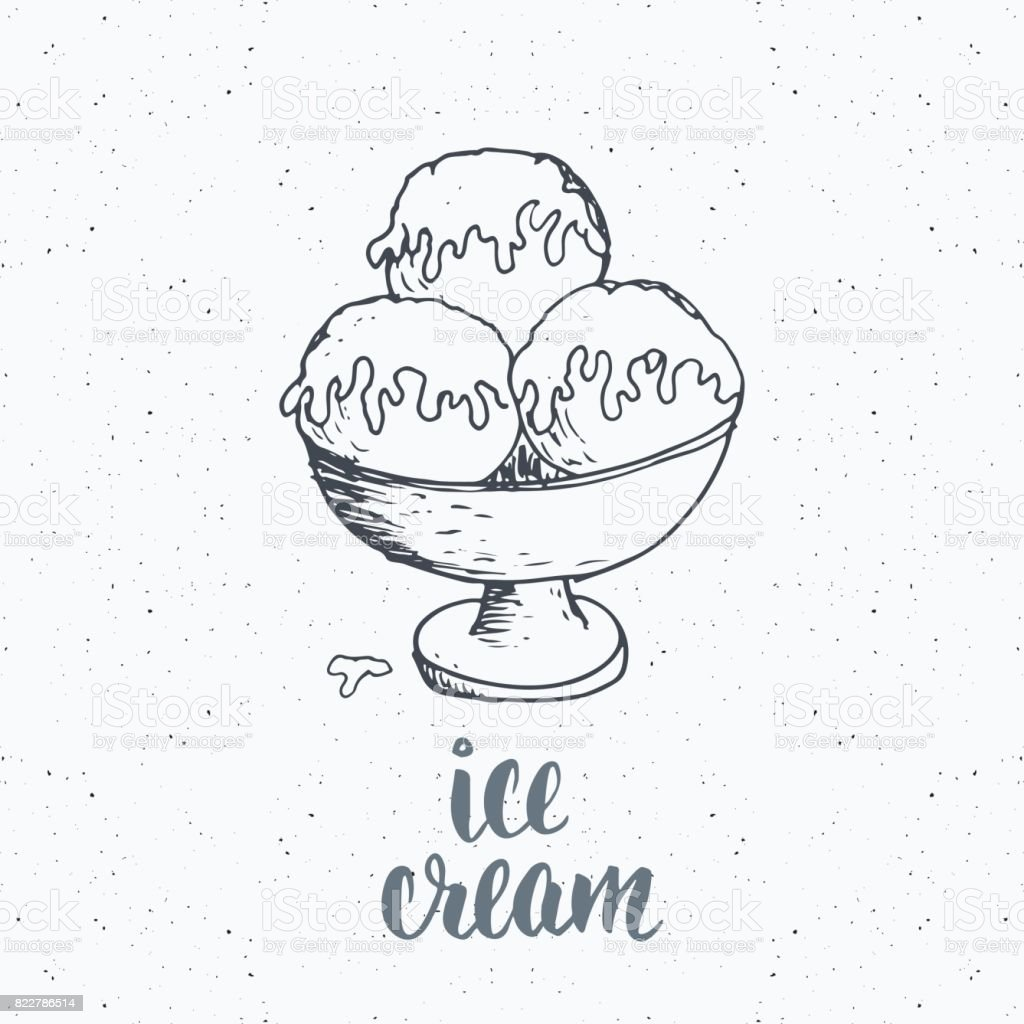 Ice Cream With Lettering Sketch Vintage Label Hand Drawn Grunge ...