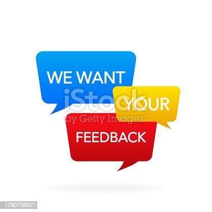 istock Icon with want your feedback speech for banner design. Your opinion matters symbol. Speech bubble tag. Text message. Business satisfaction support. Vector illustration. 1290739321