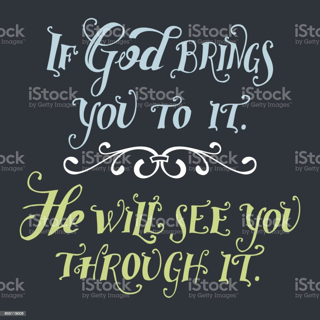If god brings you to it he will see you through it vector art illustration