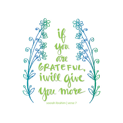 If you are grateful i wiil give you more. Islamic quran quotes.