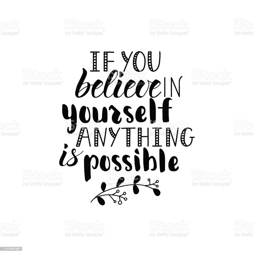 If You Believe In Yourself Anything Is Possible Lettering Motivational Quote Calligraphy Vector Illustration Immagini Vettoriali Stock E Altre Immagini Di Astratto Istock