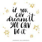 If you can dream it, you can do it. Calligraphy.