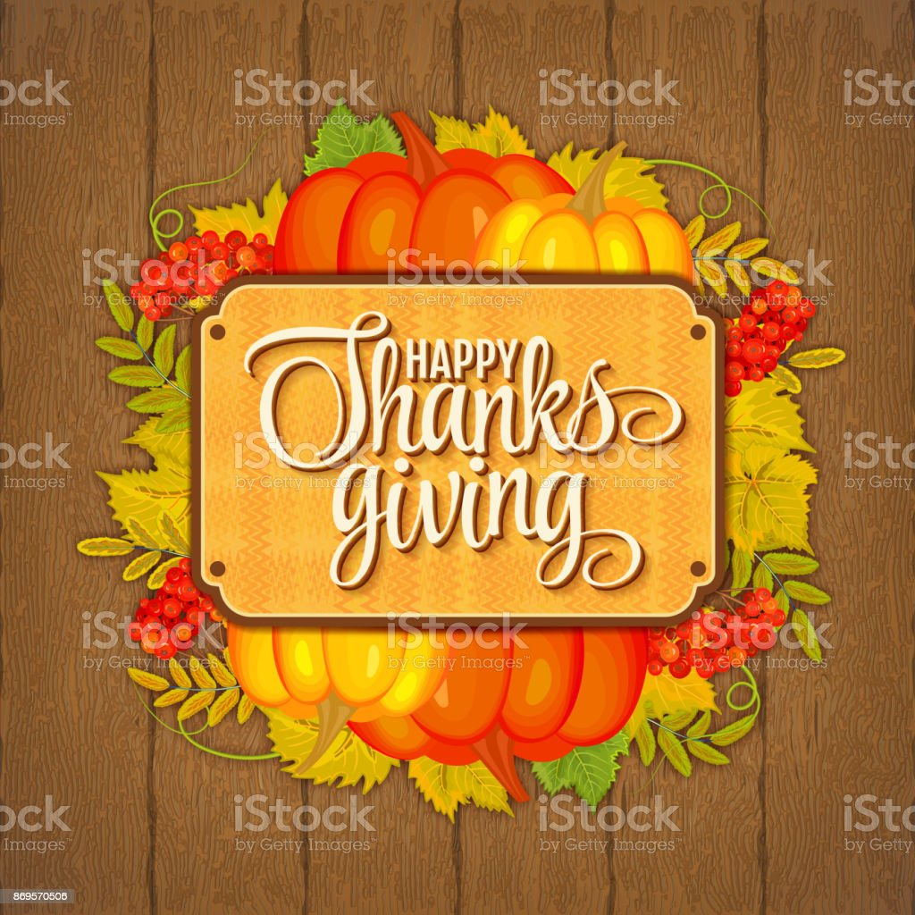 Illustration of greeting card for Thanksgiving with pupmkin and autumnal leaves on wooden background vector art illustration