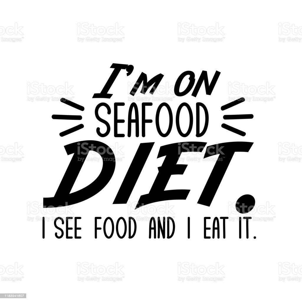 Im Seafood Diet I See Food And I Eat ...