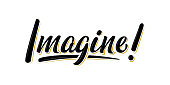 "Handwritten modern brush lettering ""Imagine!"" on white background. Text for postcard, T-shirt print design, banner, poster, web, notebook, sketchbook. Isolated vector"