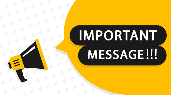 Important message attention please banner. Alarm speech poster, commercial announcement or important speech. Important information symbol. Vector illustration