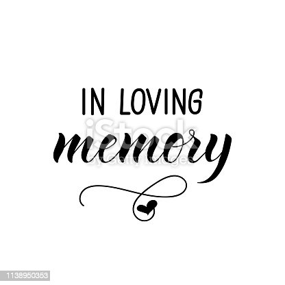 In loving memory. Lettering. Ink illustration. Modern brush calligraphy. Isolated on white background