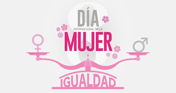 DIA INTERNATIONAL DE LA MUJER - INTERNATIONAL WOMEN S DAY in Spanish language. Text in pink color on scale with EQUALITY word and male, female icons on gray background. Vector image