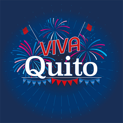 VIVA QUITO - LIVE QUITO in Spanish language - White text with fireworks in blue, red and white and pennants below the word on dark blue background. Vector image