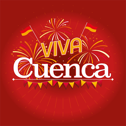 VIVA CUENCA - LIVE CUENCA in Spanish language - White text with fireworks in red and yellow and pennants below the word on dark red background. Vector image