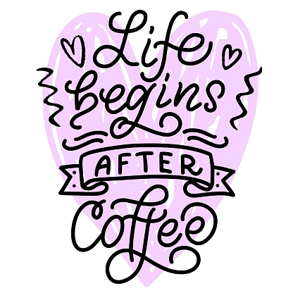 Inscription - life begins after coffee - black letters and pink heart on a white background, vector graphics. For postcards, posters, t-shirt prints, notebook covers, packaging, stickers, mug