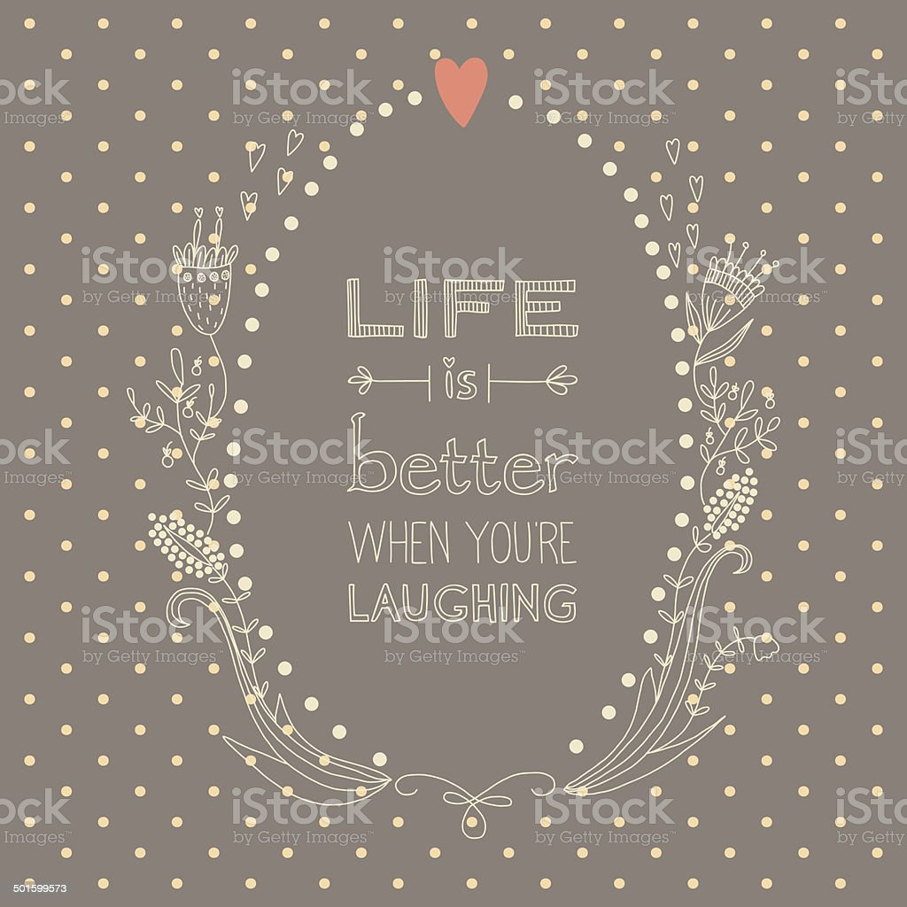 Inspiration saying about life and laughing vector art illustration