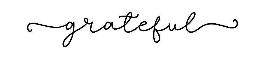 GRATEFUL. Inspiration typography script quote grateful.