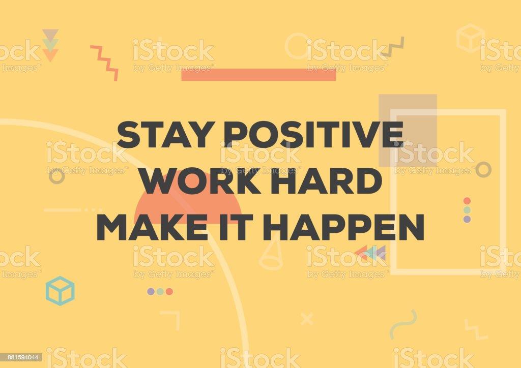 Inspirerende En Motiverende Citaten En Gezegden Blijf Positief Werk Hard En Maken Het Happen Stockvectorkunst En Meer Beelden Van Abstract
